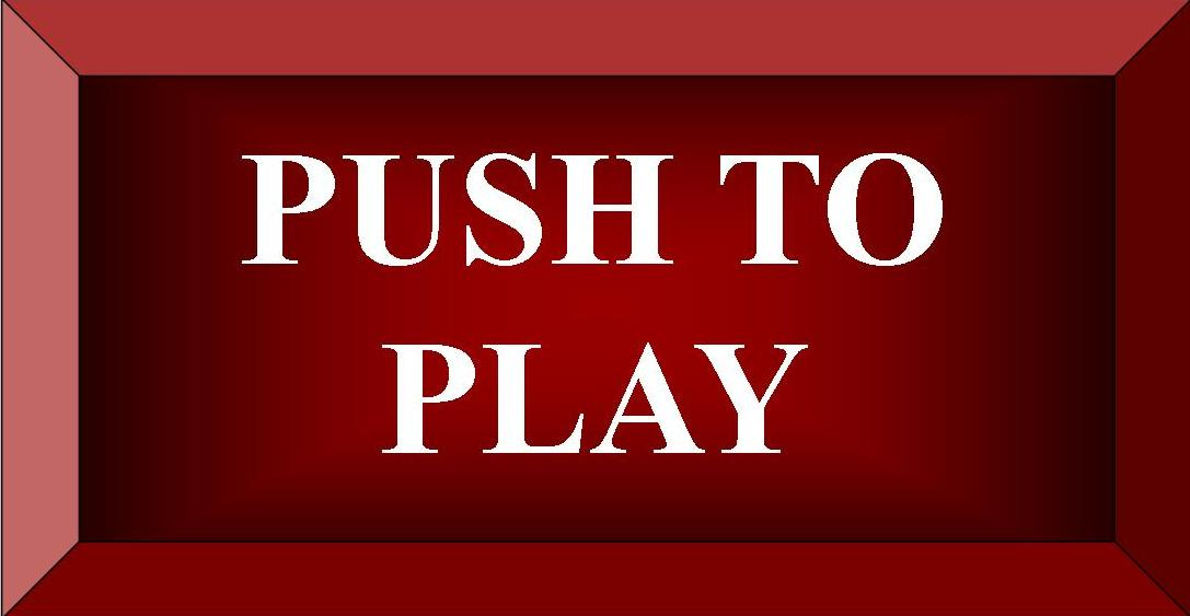 Push To Play  Button
